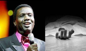 I'm Already Dead So No One Can Kill Me – Pastor Adeboye