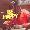 New Video: Vector feat Dj Magnum and Daddy Showkey – BeHappy