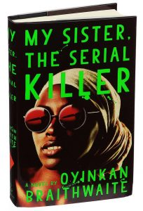 My Sister The Serial Killer: A Well Told, Compelling Tale Of Crime Worthy Of Applause