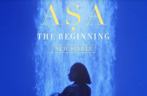 Asa Releases Video For New Single - 'The Beginning' (Watch)